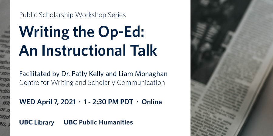 """Event details for """"Writing the Op-Ed: An Instructional Talk"""" in dark blue text, framed between text and images of a newspaper page"""
